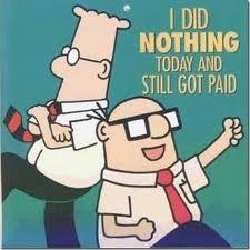 """""""Je n'ai rien fait aujourd'hui et je suis quand même payé"""""""